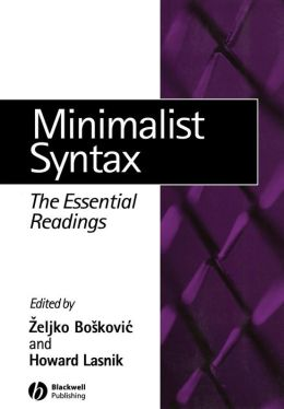 Minimalist Syntax: The Essential Readings