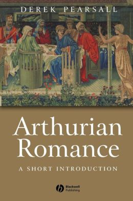 Arthurian Romance : Short Introduction