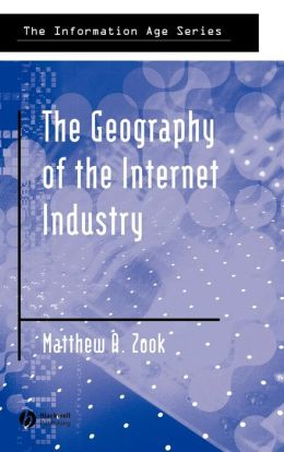 The Geography of the Internet Industry: Venture Capital, Dot-coms, and Local Knowledge