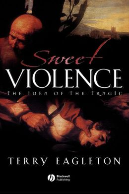 Sweet Violence: The Idea of the Tragic