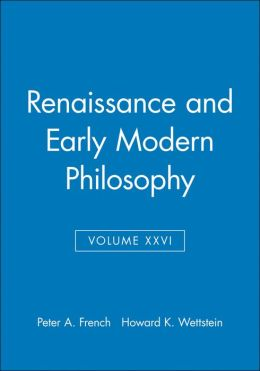 Midwest Studies in Philosophy, Renaissance and Early Modern Philosophy