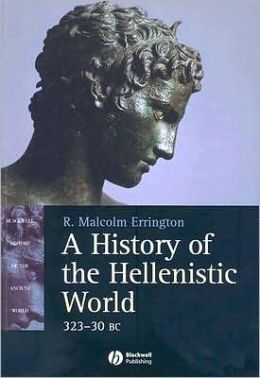 A History of the Hellenistic World: 323-30 BC