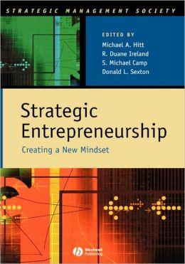 Strategic Entrepreneurship: Creating a New Mindset