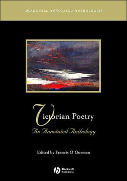 Victorian Poetry: An Annotated Anthology (Blackwell Annotated Anthologies Series)