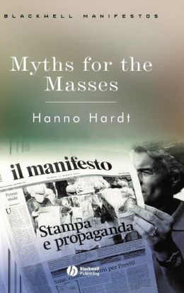 Myths for the Masses: An Essay on Mass Communication