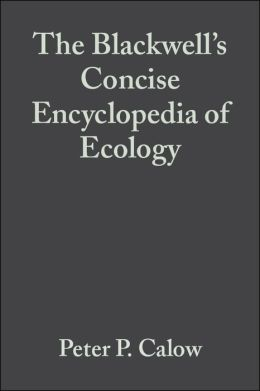 The Blackwell's Concise Encyclopedia of Ecology