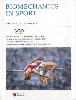 Biomechanics in Sport: Performance Enhancement and Injury Prevention: Olympic Encyclopaedia of Sports Medicine