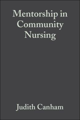 Mentorship in Community Nursing: Challenges and Opportunities