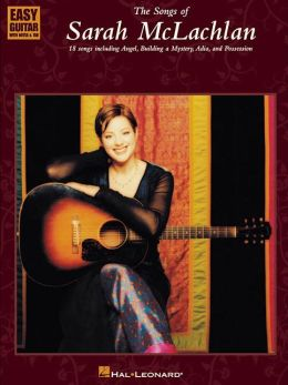 The Songs of Sarah McLachlan (Easy Guitar Series: With Notes & Tab)