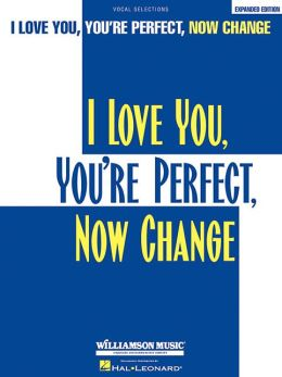 I Love You, You're Perfect, Now Change (Musicals Series)