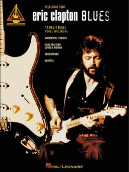Eric Clapton: The Blues: (Sheet Music)