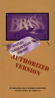 Bootleg Canadian Brass Concert: Authorized Version: VHS Video