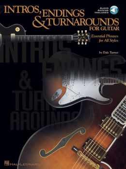 Intros, Endings and Turnarounds for Guitar: Essential Phrases for All Styles
