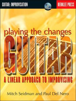Playing the Changes: Guitar: A Linear Approach to Improvising