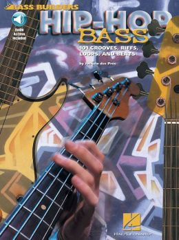 Hip-Hop Bass: 101 Grooves, Riffs, Loops, and Beats with CD