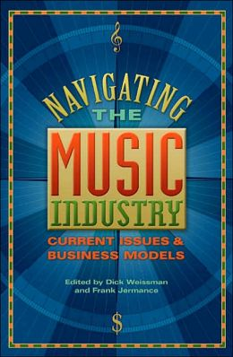 Navigating the Music Industry: Current Issues and Business Models