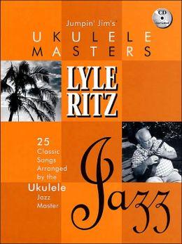Jumpin' Jim's Ukulele Masters: Lyle Ritz with CD