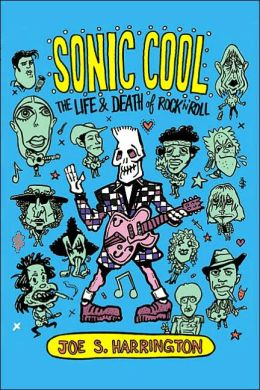 Sonic Cool: The Life and Death of Rock 'n' Roll