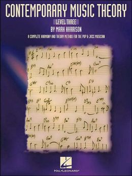 Contemporary Music Theory: A Complete Harmony and Theory Method for the Pop and Jazz Musician