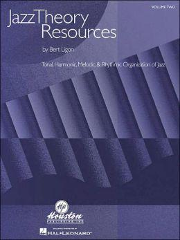 Jazz Theory Resources: Tonal, Harmonic, Melodic and Rhythmic Organization of Jazz
