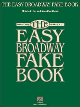 The Easy Broadway Fake Book: Melody, Lyrics and Simplified Chords