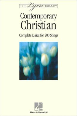 The Lyric Library - Contemporary Christian: Complete Lyrics for 200 Songs