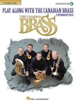 Play Along with the Canadian Brass - Conductor 13 Intermediate Pieces