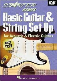 Basic Guitar and String Set Up: For Acoustic and Electric Guitars