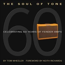 The Soul of Tone: 60 Years of Fender Amps