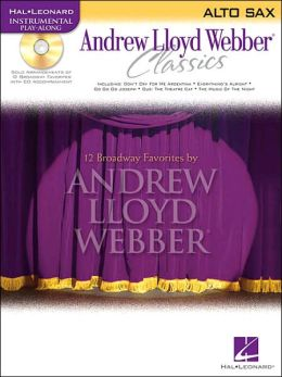 Andrew Lloyd Webber Classics - Alto Sax: Alto Sax Play-Along Book/CD Pack