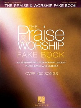 The Best of Praise and Worship Fake Book