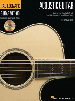 The Hal Leonard Acoustic Guitar Method: A Complete Guide with Step-by-Step Lessons and 45 Great Acoustic Songs