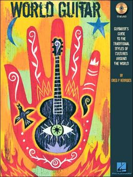 World Guitar: Guitarist's Guide to the Traditional Styles of Cultures Around the World