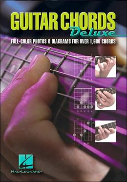 Guitar Chords Deluxe: Full-Color Photos and Diagrams for over 1,600 Chords