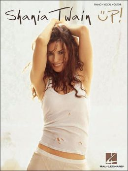 Shania Twain - Up (Piano/Vocal/Guitar Artist Songbook)