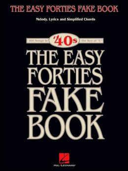 Easy 40's Fake Book (Key of C Edition)