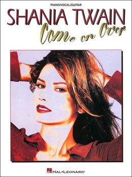 Shania Twain - Come on Over (Piano/Vocal/Guitar Artist Songbook)