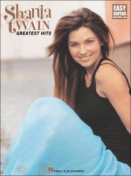 Shania Twain - Greatest Hits (Easy Guitar Series)