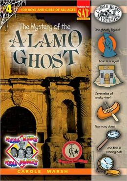 Mystery of the Alamo Ghost (Real Kids Real Places Series, Volume 4)