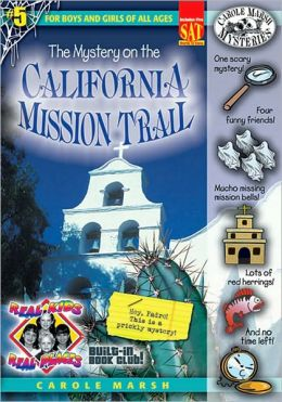 Mystery on the California Mission Trail (Real Kids Real Places Series, Volume 5)