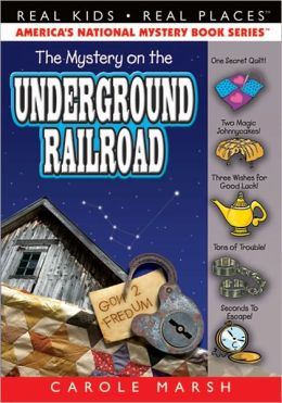 Mystery on the Underground Railroad (Real Kids Real Places Series, Volume 12)