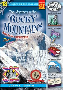 Mystery in the Rocky Mountains (Real Kids Real Places Series, Volume 13)