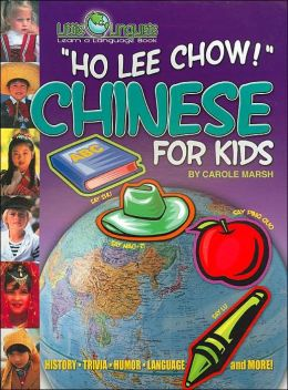 Ho Lee Chow!: Chinese for Kids ( Little Linquist Series)