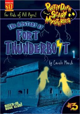Mystery of Fort Thunderbolt (Pretty Darn Scary Mysteries #3)
