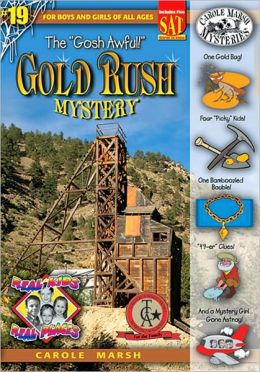 Goshawful! Gold Rush Mystery (Real Kids Real Places Series, Volume 19)