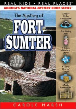 Mystery at Fort Sumter: The First Shot Fired in the Civil War (Real Kids Real Places Series, Volume 29)