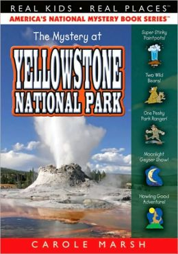 Mystery at Yellowstone National Park (Real Kids Real Places Series, Volume 30)