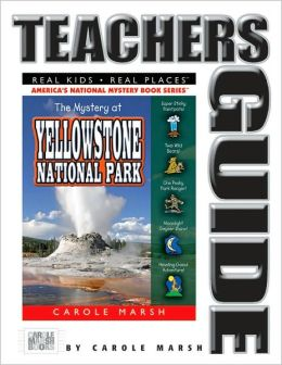 Mystery at Yellowstone National Park (Teacher's Guide): Volcano, Old Faithful, Bison, Grizzlies, and More