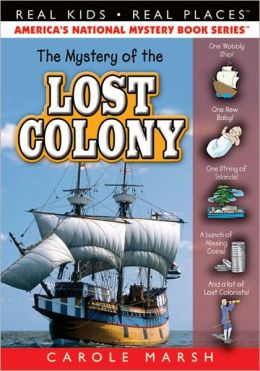Mystery of the Lost Colony (Real Kids Real Places Series, Volume 36)