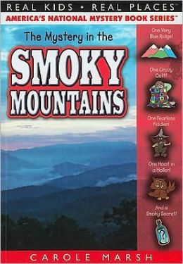 The Mystery in the Smoky Mountains (Real Kids, Real Places) Carole Marsh